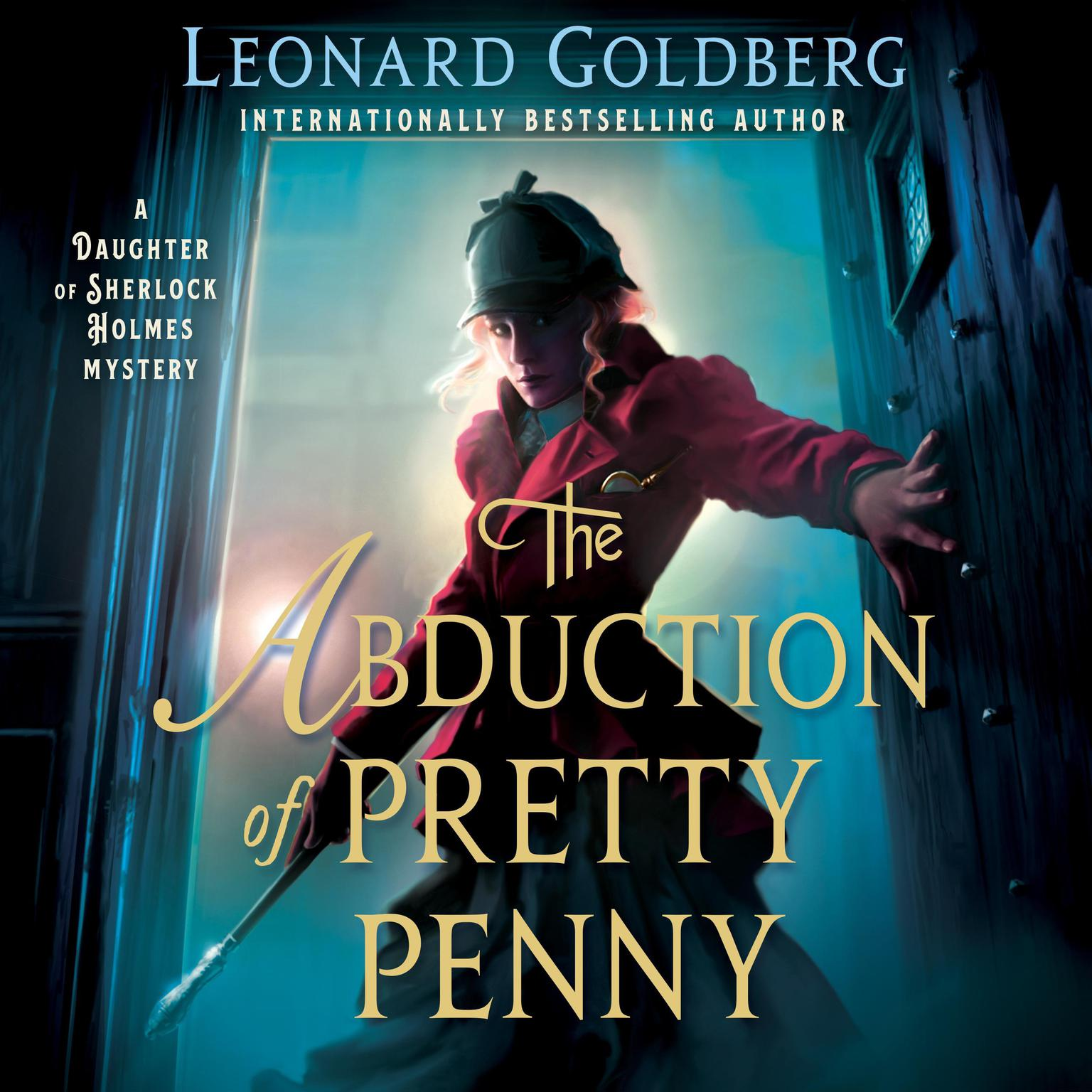 The Abduction of Pretty Penny: A Daughter of Sherlock Holmes Mystery Audiobook, by Leonard Goldberg