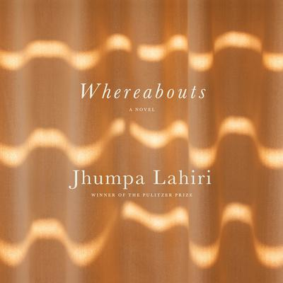 Whereabouts: A Novel Audiobook, by