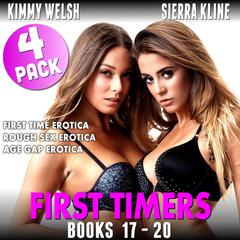 First Timers 4-Pack : Books 17 - 20 (First Time Erotica Rough Sex Erotica Age Gap Erotica) Audiobook, by Kimmy Welsh