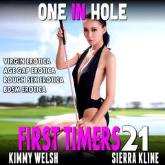 One-In-Hole: First Timers 21 (Virgin Erotica Age Gap Erotica Rough Sex Erotica BDSM Erotica) Audiobook, by Kimmy Welsh
