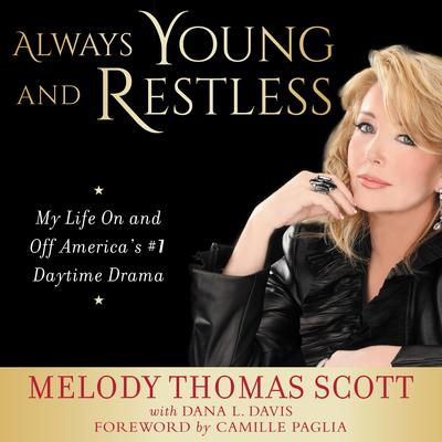 Always Young and Restless: My Life On and Off Americas #1 Daytime Drama Audiobook, by Melody Thomas Scott