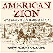 American Zion: Cliven Bundy, God & Public Lands in the West Audiobook, by Betsy Gaines Quammen