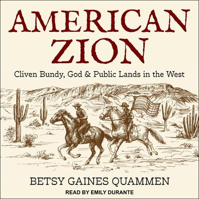 American Zion: Cliven Bundy, God & Public Lands in the West Audiobook, by