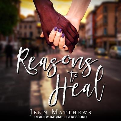 Reasons to Heal Audiobook, by Jenn Matthews