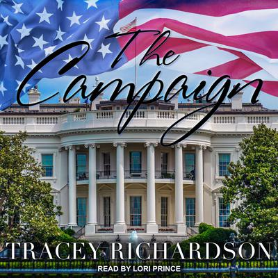 The Campaign Audiobook, by Tracey Richardson