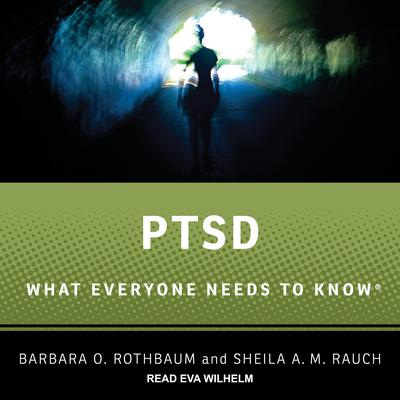PTSD: What Everyone Needs to Know Audiobook, by Barbara O. Rothbaum