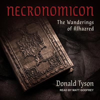 Necronomicon: The Wanderings of Alhazred Audiobook, by Donald Tyson