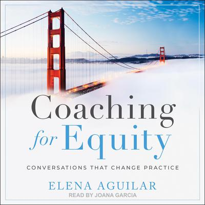 Coaching for Equity: Conversations That Change Practice Audiobook, by