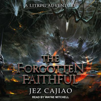 The Forgotten Faithful Audiobook, by Jez Cajiao