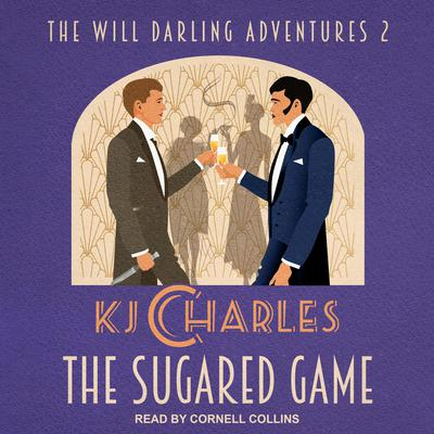 The Sugared Game Audiobook, by KJ Charles