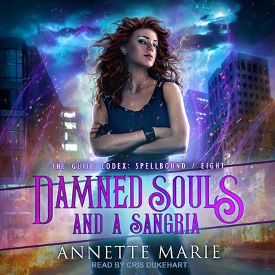 Damned Souls and a Sangria Audiobook, by Annette Marie