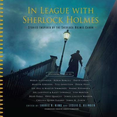 In League with Sherlock Holmes: Stories Inspired by the Sherlock Holmes Canon Audiobook, by Laurie R. King
