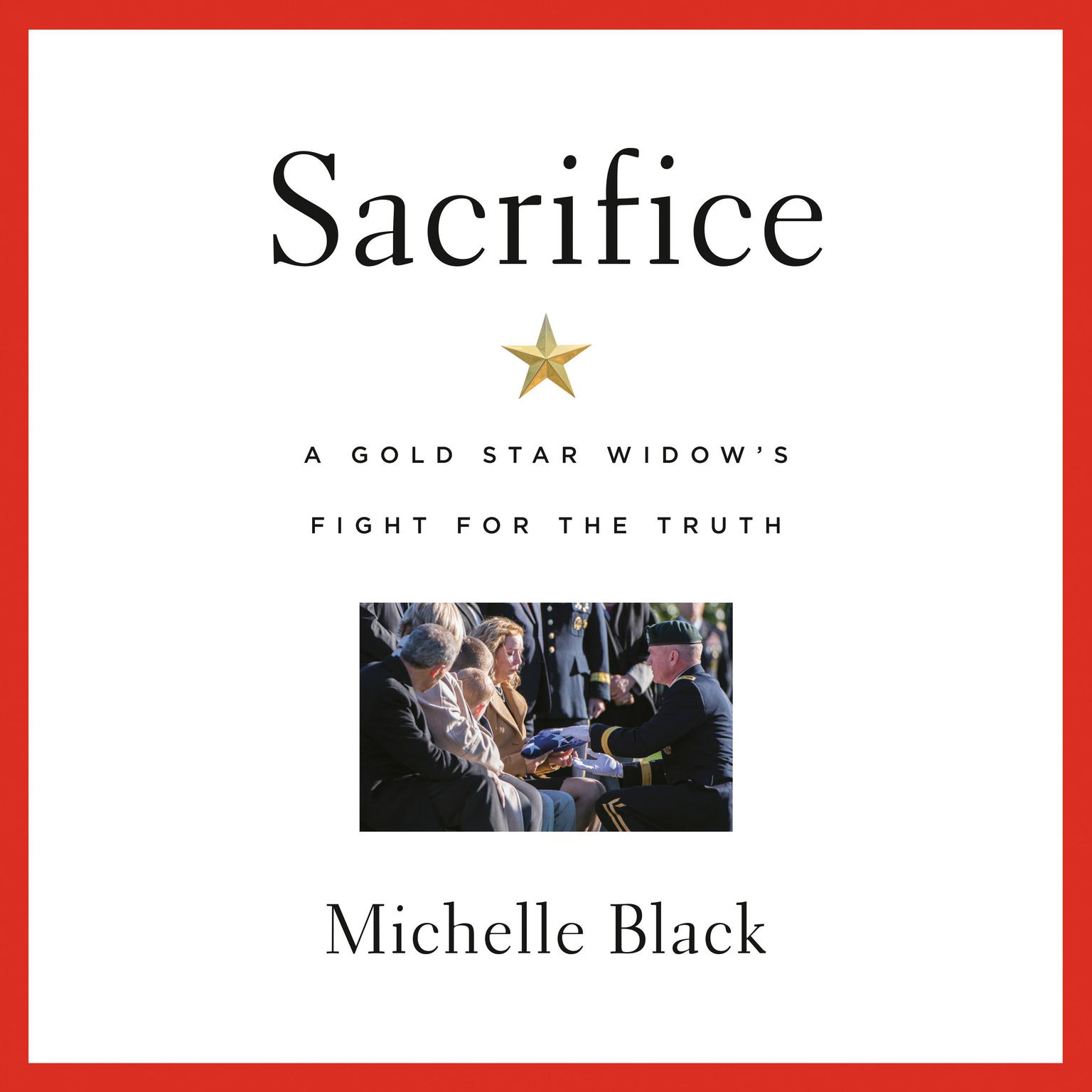 Sacrifice: A Gold Star Widows Fight for the Truth Audiobook, by Michelle Black