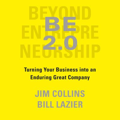 BE 2.0 (Beyond Entrepreneurship 2.0): Turning Your Business into an Enduring Great Company Audiobook, by
