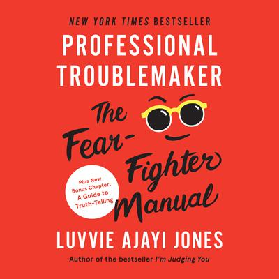 Professional Troublemaker: The Fear-Fighter Manual Audiobook, by