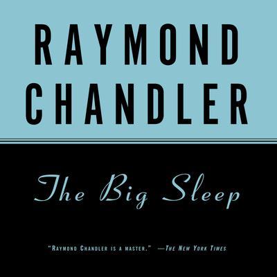 The Big Sleep Audiobook, by Raymond Chandler