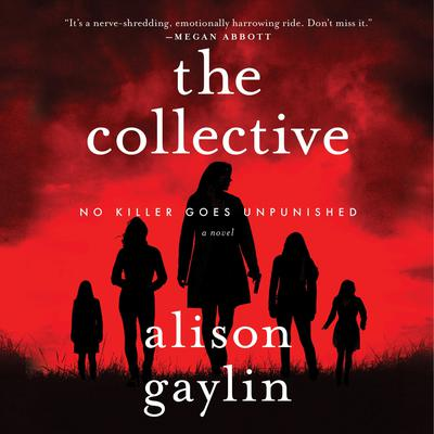 The Collective: A Novel Audiobook, by Alison Gaylin