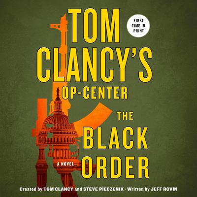 Tom Clancys Op-Center: The Black Order: A Novel Audiobook, by