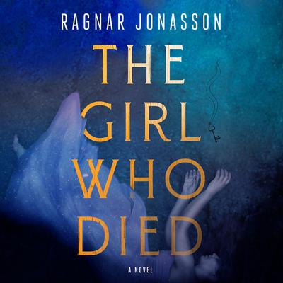 The Girl Who Died: A Novel Audiobook, by Ragnar Jónasson