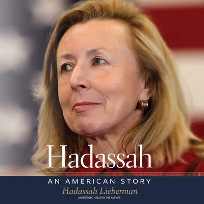 Hadassah: An American Story Audiobook, by Hadassah Lieberman