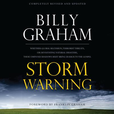 Storm Warning: Whether global recession, terrorist threats, or devastating natural disasters, these ominous shadows must bring us back to the Gospel. Audiobook, by
