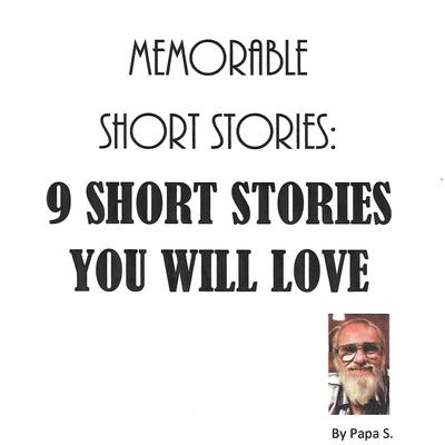 Memorable Short Stories: 9 Short Stories You Will Love Audiobook, by Papa S.