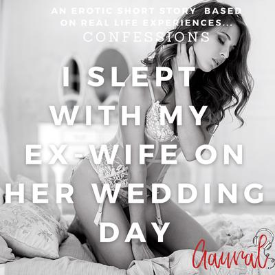 I Slept with My Ex Wife on Her Wedding Day Audiobook, by