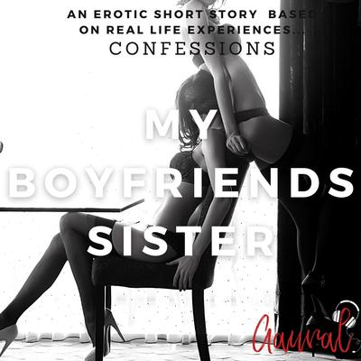 My Boyfriends Sister Audiobook, by