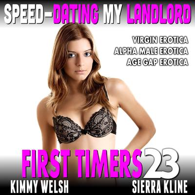 Speed-Dating My Landlord: First Timers 23 (Virgin Erotica Alpha Male Erotica Age Gap Erotica) Audiobook, by