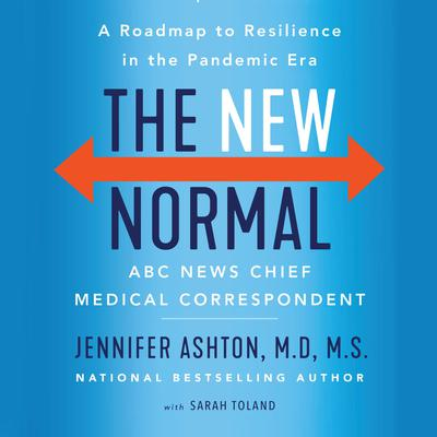 The New Normal: A Roadmap to Resilience in the Pandemic Era Audiobook, by Jennifer Ashton