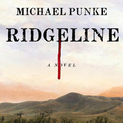 Ridgeline: A Novel Audiobook, by