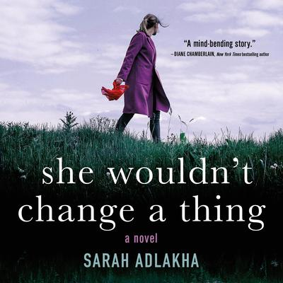 She Wouldnt Change a Thing Audiobook, by Sarah Adlakha