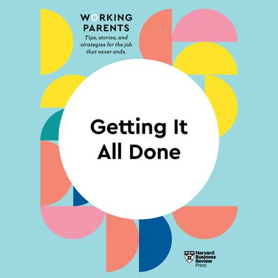 Getting It All Done Audiobook, by Harvard Business Review
