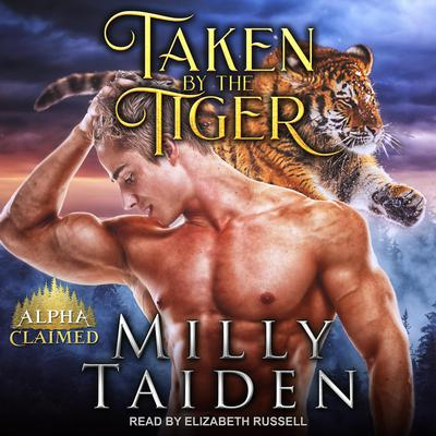 Taken by the Tiger Audiobook, by Milly Taiden