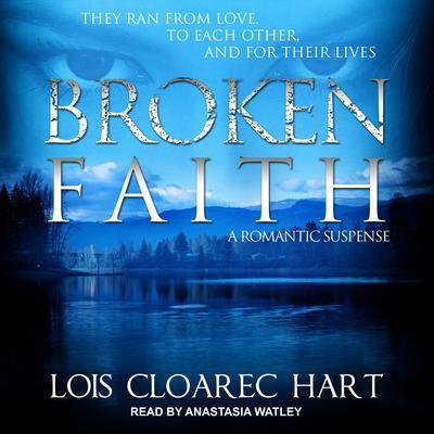 Broken Faith Audiobook, by Lois Cloarec Hart