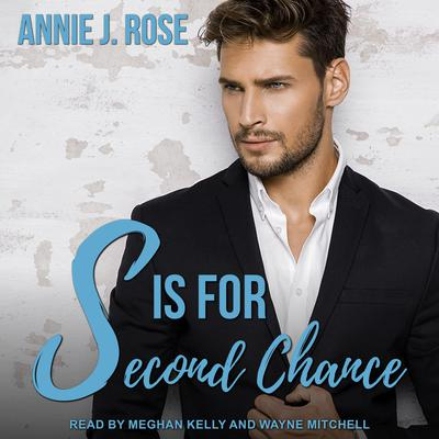 S is for Second Chance Audiobook, by Annie J. Rose