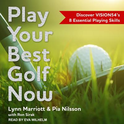 Play Your Best Golf Now: Discover VISION54's 8 Essential Playing Skills Audiobook, by