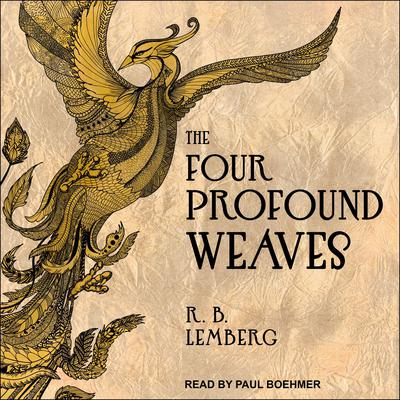The Four Profound Weaves Audiobook, by R. B. Lemberg