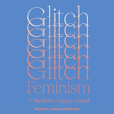 Glitch Feminism: A Manifesto Audiobook, by Legacy Russell