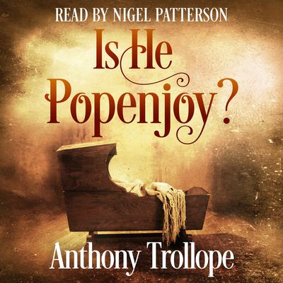 Is He Popenjoy?  Audiobook, by