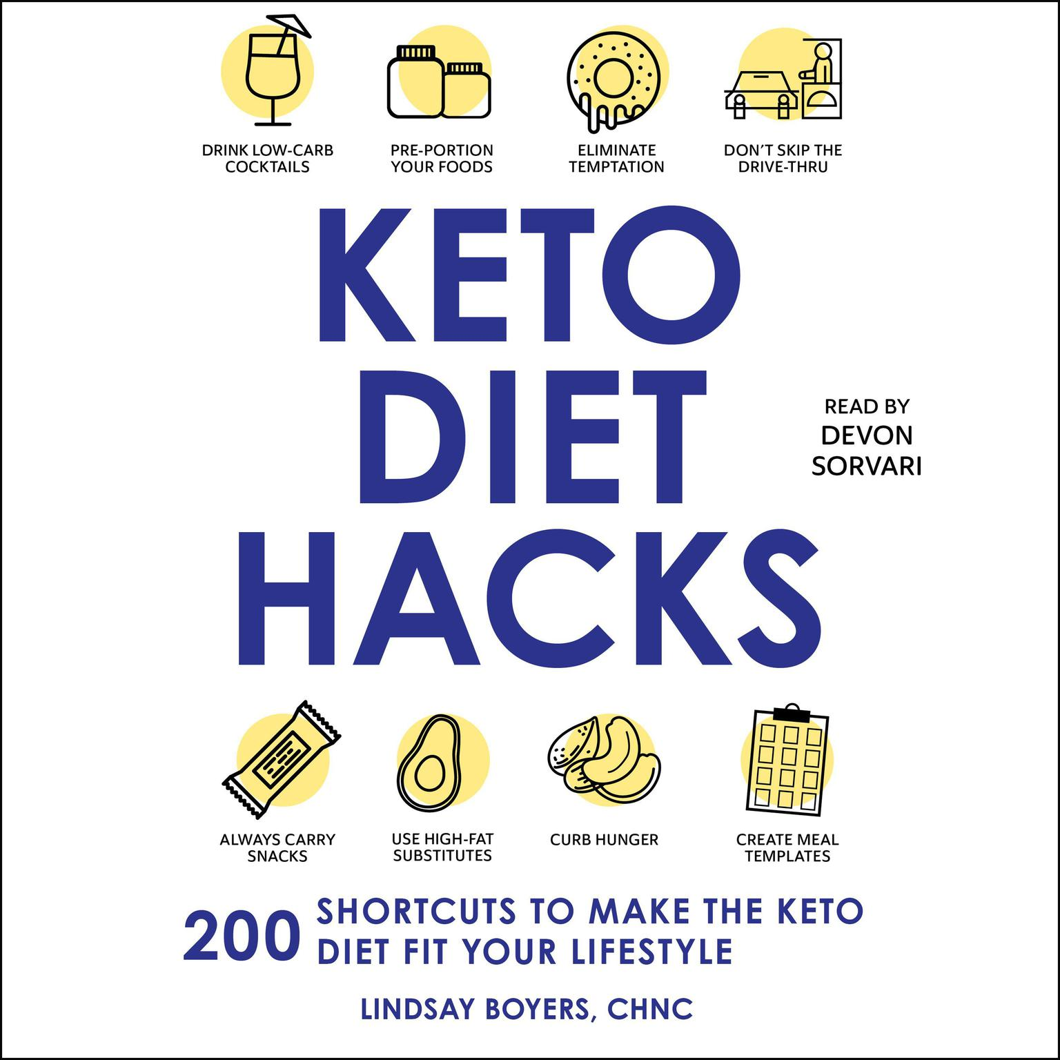 Keto Diet Hacks: 200 Shortcuts to Make the Keto Diet Fit Your Lifestyle Audiobook, by Lindsay Boyers