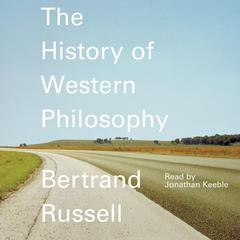 A History of Western Philosophy Audiobook, by Bertrand Russell