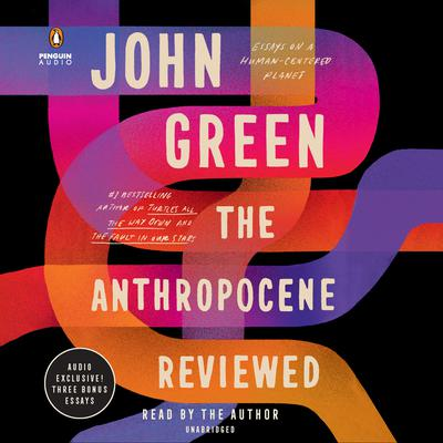 The Anthropocene Reviewed Audiobook, by