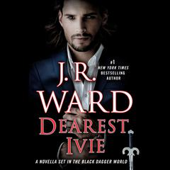 Dearest Ivie: A Novella Set in the Black Dagger World Audiobook, by