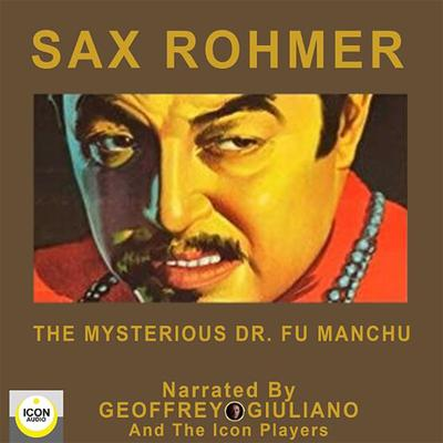 The Mysterious Dr. Fu Manchu Audiobook, by Sax Rohmer