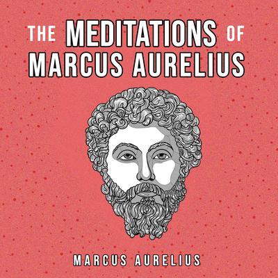 The Meditations Of Marcus Aurelius Audiobook, by