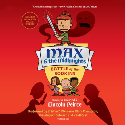 Max and the Midknights: Battle of the Bodkins Audiobook, by Lincoln Peirce