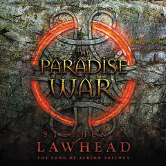 The Paradise War: Book One in The Song of Albion Trilogy Audiobook, by Stephen Lawhead
