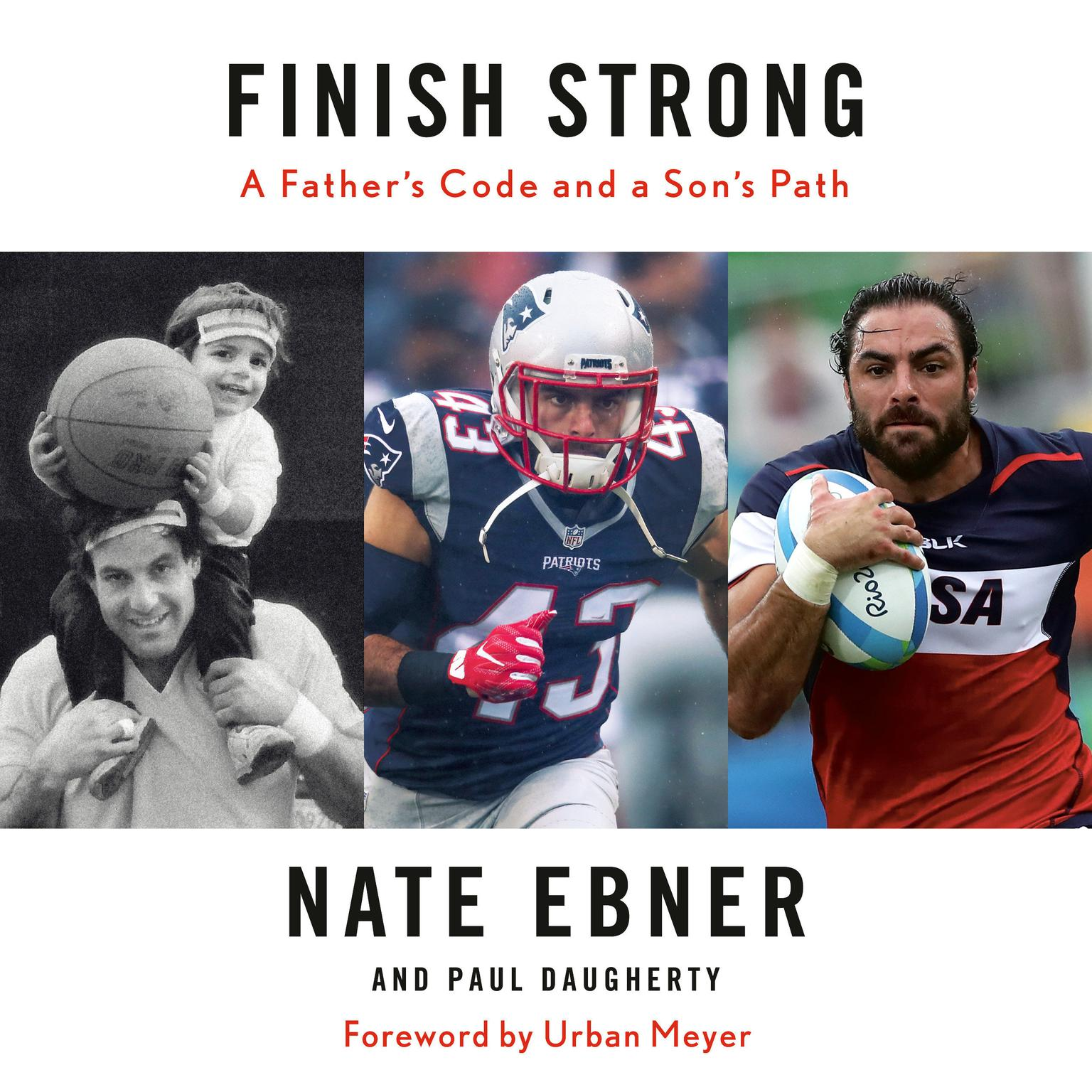 Finish Strong: A Fathers Code and a Sons Path Audiobook, by Paul Daugherty