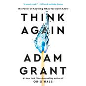 Think Again: The Power of Knowing What You Don't Know Audiobook, by Adam Grant